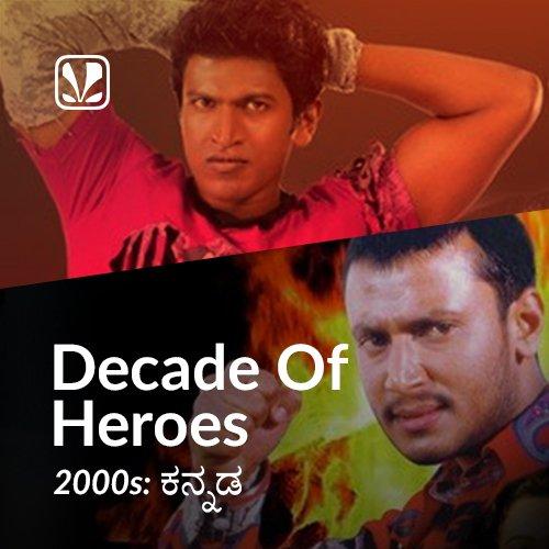 Decade of Heroes - 2000s - Kannada