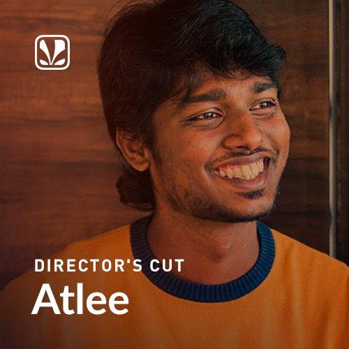 Directors Cut - Atlee