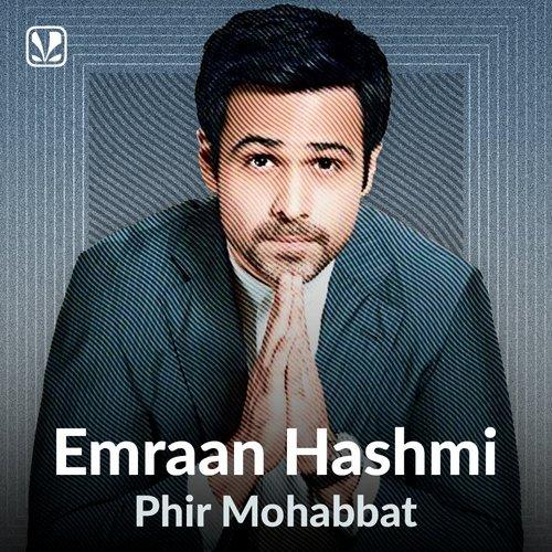 Emraan Hashmi - Phir Mohabbat