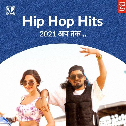 Hip Hop Hits 2021 - Hindi