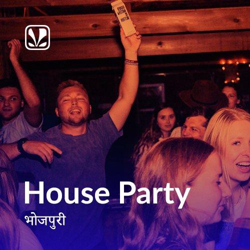 House Party: Bhojpuri