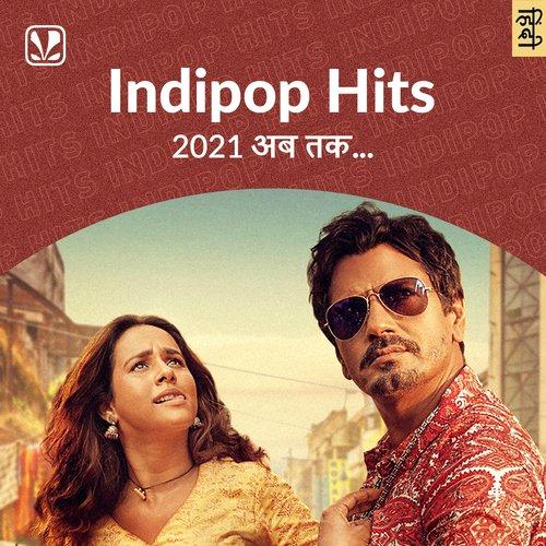 Indipop Hits 2021 - Hindi