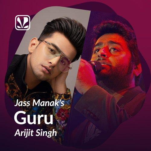 Jass Manak's - Guru - Arijit Singh