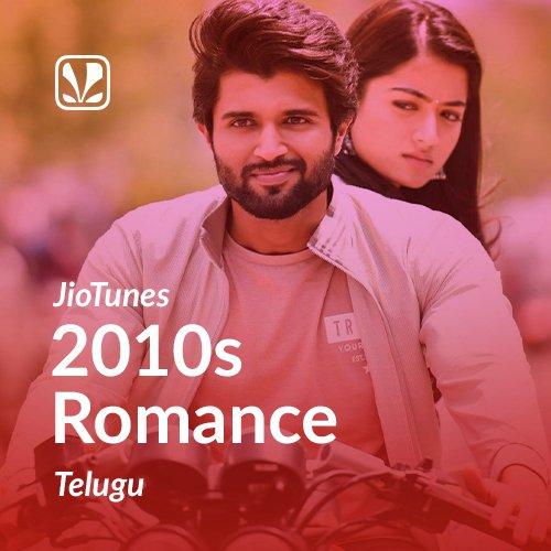 2010s Romance - Telugu - JioTunes
