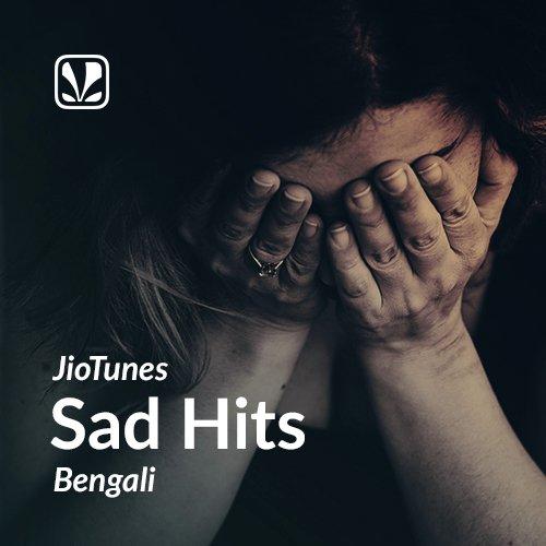 Sad Hits - Bengali - JioTunes