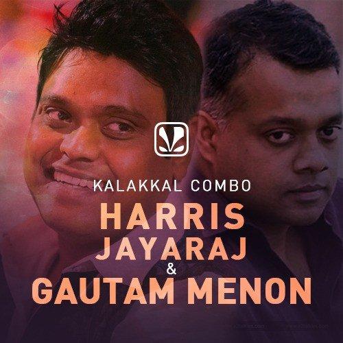 Kalakkal Combo - Harris Jayaraj and Gautam Menon