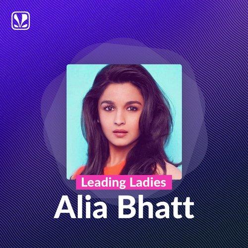 Leading Ladies - Alia Bhatt