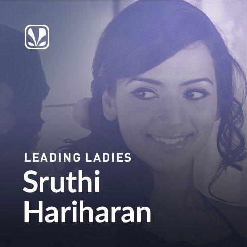 Leading Ladies - Sruthi Hariharan