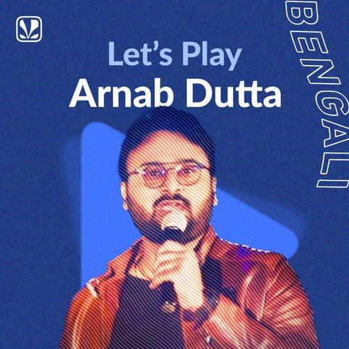 Let's Play - Arnab Dutta