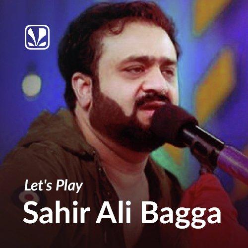 Let's Play - Sahir Ali Bagga