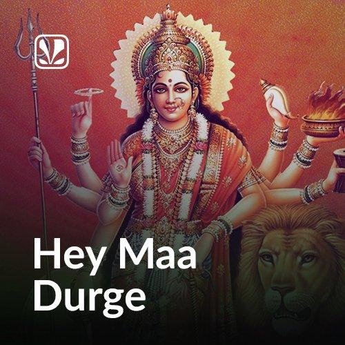 Hey Maa Durge