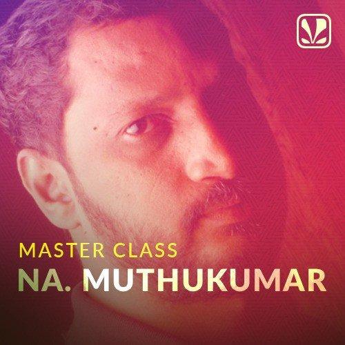 Master Class - Na Muthukumar