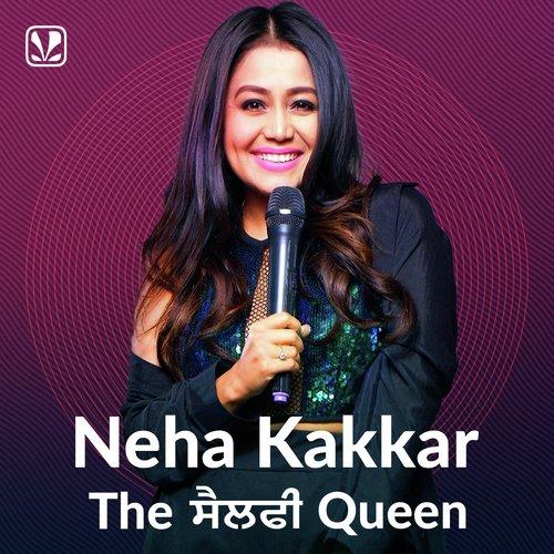 Neha Kakkar - The Selfie Queen