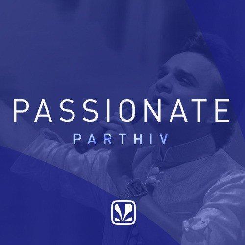 Passionate Parthiv