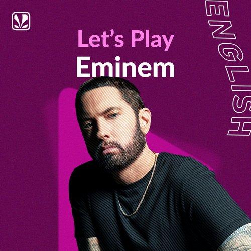 Lets Play - Eminem