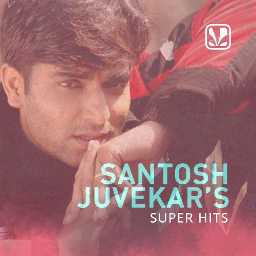 Santosh Juvekar Superhits