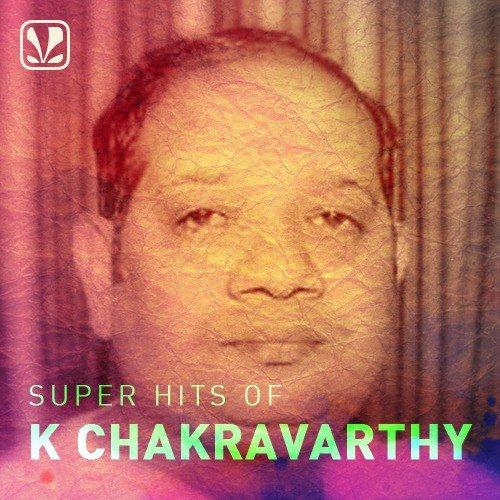 Super Hits of K Chakravarthy