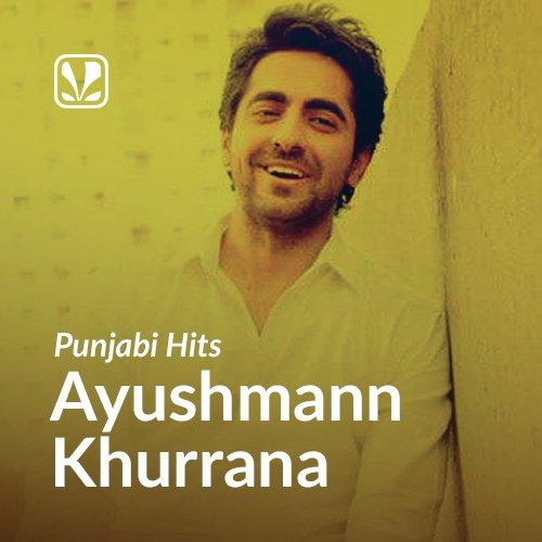 Punjabi Hits - Ayushmann Khurrana