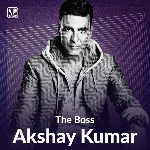 The Boss- Akshay Kumar