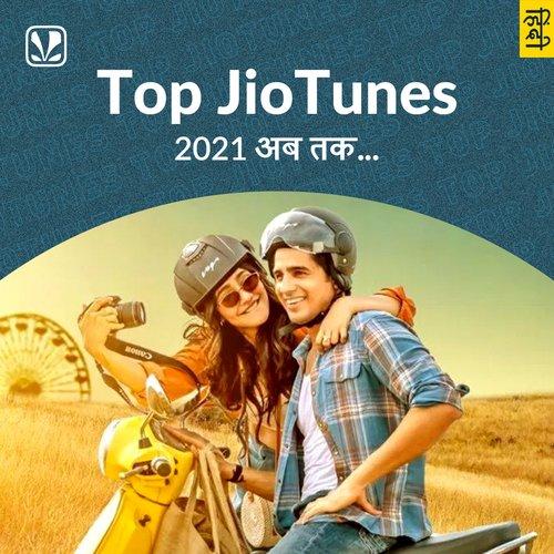 Top JioTunes 2021 - Hindi