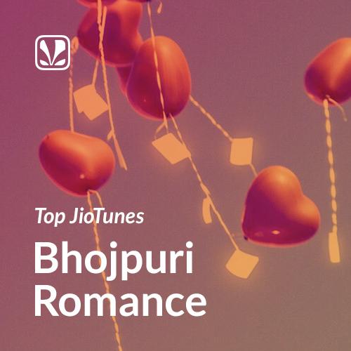 Bhojpuri Romance - Bhojpuri - Top JioTunes