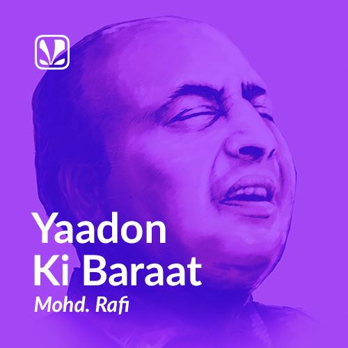 Yaadon Ki Baraat - Mohammed Rafi