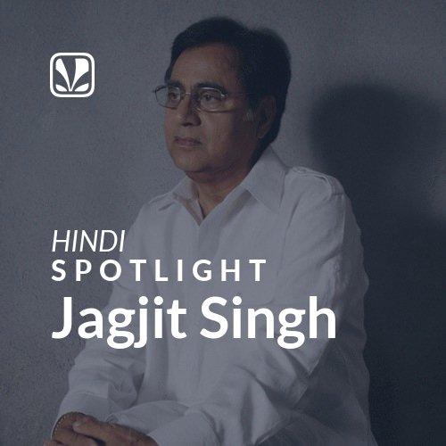 Jagjit Singh - Spotlight