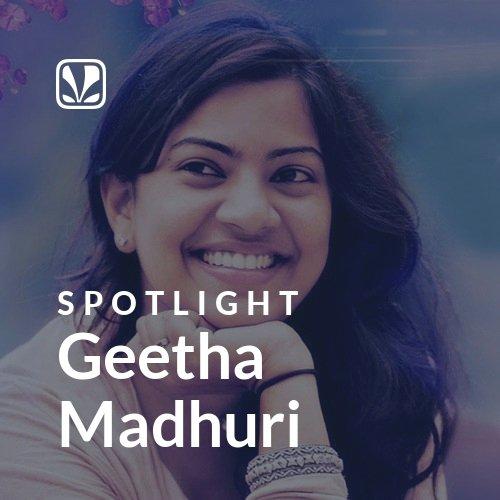 Geetha Madhuri - Spotlight