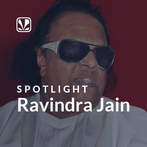 Ravindra Jain - Spotlight