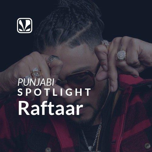 Raftaar - Spotlight