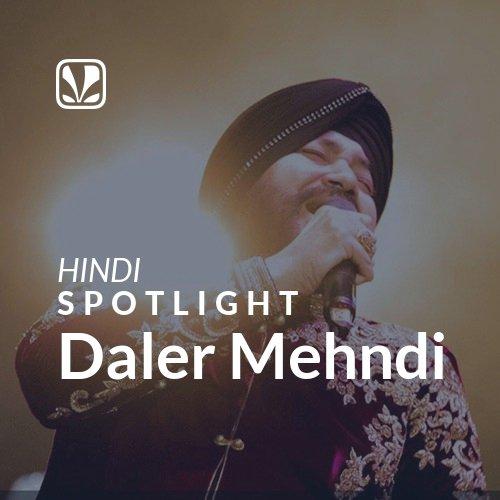 Daler Mehndi - Spotlight