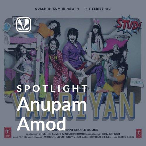 Anupam Amod - Spotlight