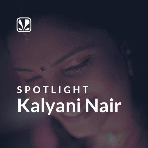 Kalyani Nair - Spotlight