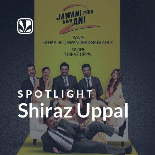 Shiraz Uppal - Spotlight