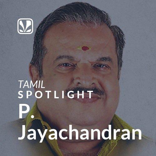 P. Jayachandran - Spotlight