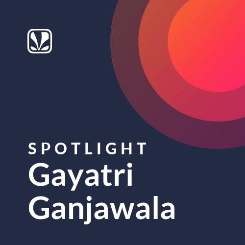Gayatri Ganjawala - Spotlight
