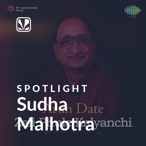 Sudha Malhotra - Spotlight