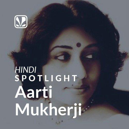 Aarti Mukherji - Spotlight