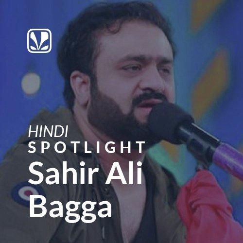 Sahir Ali Bagga - Spotlight
