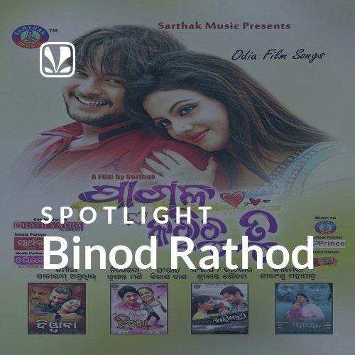 Binod Rathod - Spotlight
