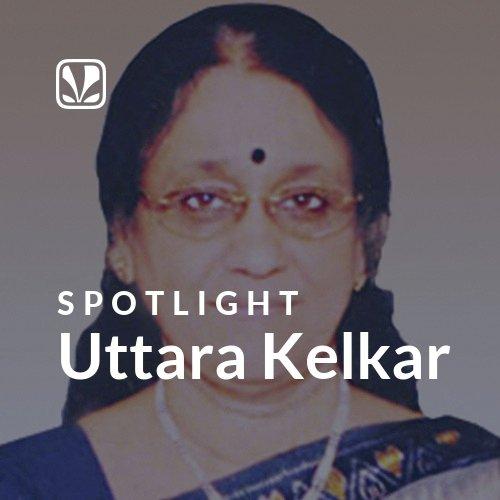 Uttara Kelkar - Spotlight