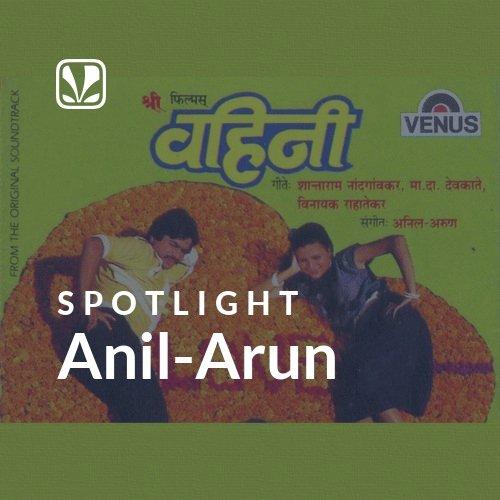 Anil-Arun - Spotlight