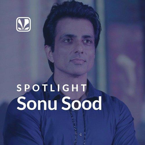 Sonu Sood - Spotlight