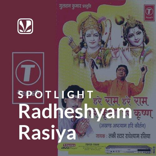 Radheshyam Rasiya - Spotlight