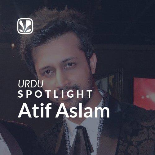 Atif Aslam - Spotlight
