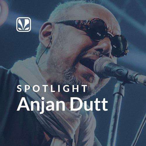 Anjan Dutt - Spotlight