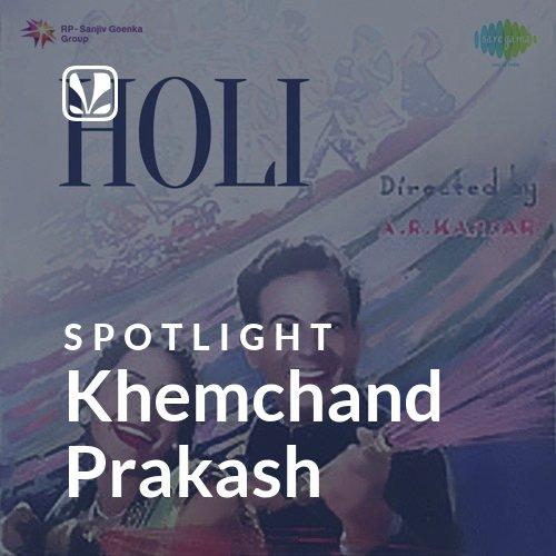 Khemchand Prakash - Spotlight