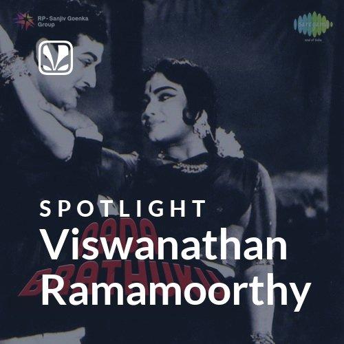 Viswanathan Ramamoorthy - Spotlight